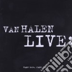 LIVE: RIGHT HERE, RIGHT NOW cd musicale di VAN HALEN