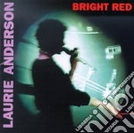 BRIGHT RED cd musicale di ANDERSON LAURIE