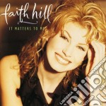It maaters to me cd musicale di Faith Hill