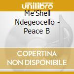Me'Shell Ndegeocello - Peace B cd musicale di NDEGEOCELLO ME'SHELL