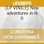 (LP VINILE) New adventures in hi fi lp vinile