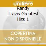 Greatest hits 1 cd musicale di Randy Travis