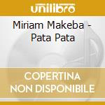 PATA PATA(ORIGINAL VERSION) cd musicale di Miriam Makeba