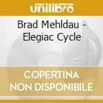 ELEGIAC CYCLE cd musicale di Brad Mehldau
