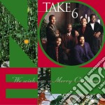 Take 6 - We Wish You A Merry Christmas cd musicale di Take 6
