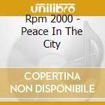 Peace in the city cd musicale di Rpm 2000