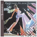 Atlantic crossing cd musicale di Rod Stewart