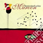 Barenaked Ladies - Maroon cd musicale di BARENAKED LADIES