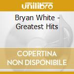 Greatest hits cd musicale di Bryan White