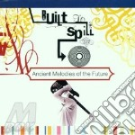 Ancient melodies of the future cd musicale di Built to spill