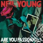 ARE YOU PASSIONATE? cd musicale di Neil Young