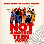 NOT ANOTHER TEEN MOVIE cd musicale di O.S.T.