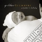 A father's lullaby feat jeff & dave koz cd musicale di Slumbers Golden