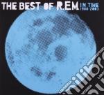R.E.M. - In Time The Best Of R.E.M. 1988-2003 cd musicale di R.E.M.