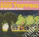 Ego tripping at the gates...of hell cd musicale di Lips Flaming