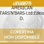AMERICAN STARS'N'BARS-Ltd:Edition D. cd musicale di YOUNG NEIL