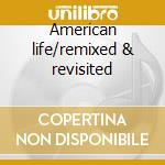 American life/remixed & revisited cd musicale di Madonna
