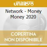 Money money 2020 cd musicale di Network