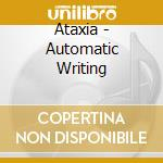 AUTOMATIC WRITING cd musicale di ATAXIA