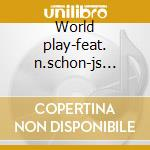 World play-feat. n.schon-js soto-d.catronovo-m.mendoza cd musicale di Sirkis Soul