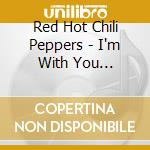 I'm with you cd musicale di Red hot chili pepper