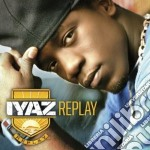 REPLAY                                    cd musicale di IYAZ