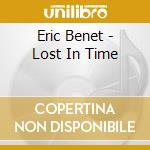 Lost in time cd musicale di Eric Benet