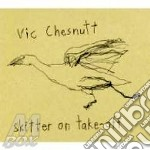 SKITTER ON TAKE-OFF                       cd musicale di Vic Chesnutt