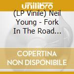 (LP VINILE) Fork in the road - 180 gr lp vinile di Neil Young