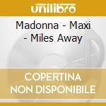 Miles away -7tr- cd musicale di Madonna