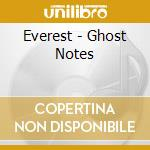 CD - EVEREST              - GHOST NOTES cd musicale di EVEREST