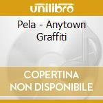 Anytown graffiti cd musicale di Pela