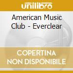 EVERCLEAR cd musicale di AMERCIAN MUSIC CLUB