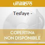 Tesfaye - cd musicale di Damessae Seleshe