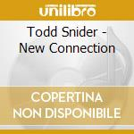 NEW CONNECTION cd musicale di SNIDER TODD