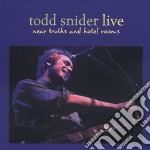 Todd Snider - Near Truths & Hotel Rooms cd musicale di SNIDER TODD