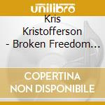Kris Kristofferson - Broken Freedom Song cd musicale di KRISTOFFERSON KRIS