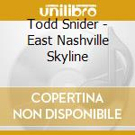 EAST NASHVILLE SKYLINE cd musicale di SNIDER TODD