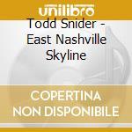 Todd Snider - East Nashville Skyline cd musicale di SNIDER TODD
