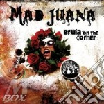 BRUJA ON THE CORNER                       cd musicale di Juana Mad