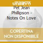 NOTES ON... cd musicale di Pet Jean phillipson
