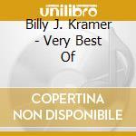 Billy J Kramer - Very Best Of cd musicale di Kramer billy j