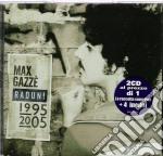 RADUNI 1995/2005-2CD cd musicale di GAZZE'MAX