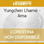 Ama cd musicale di Lhamo Yungehen
