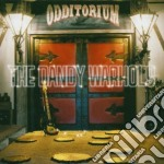 Odditorium or ltd ed cd musicale di Warhols Dandy