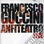 ANFITEATRO LIVE-2CD cd musicale di Francesco Guccini