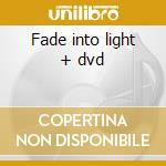 Fade into light + dvd cd musicale di Boz Scaggs