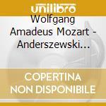 MOZART:CONCERTI PER PIANOFORTE N. 17 & 2 cd musicale di Piotr Anderszewski