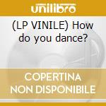 (LP VINILE) How do you dance? lp vinile di Telex