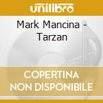 Mark Mancina - Tarzan cd musicale di Ost